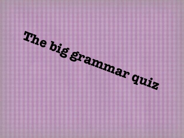 The big grammar quiz by Colette Isherwood