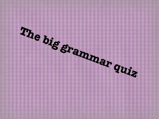 The big grammar quiz by Colette Isherwood