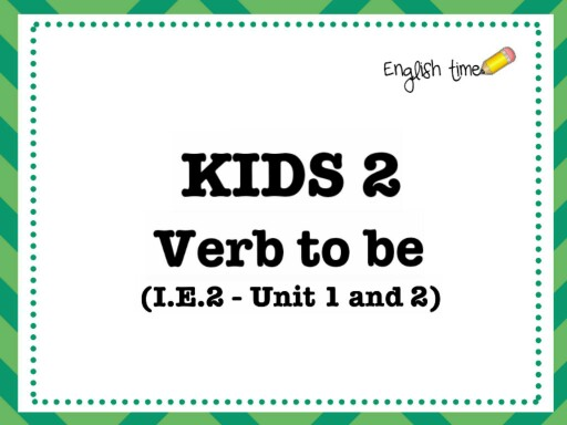 kids 2 ~ verb to be (unit 1-2) by Cecilia Zezlin