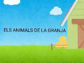 ELS ANIMALS DE LA GRANJA  by Alumnes espiga