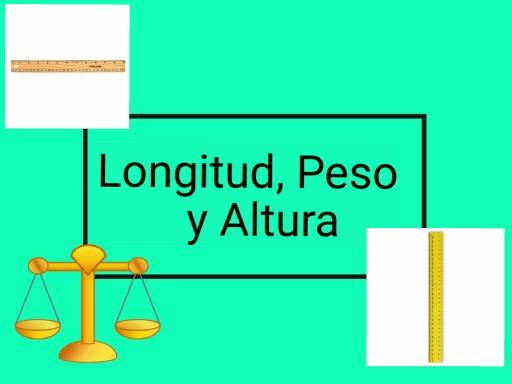 Longitud, Peso y Altura by Rosalva Correa