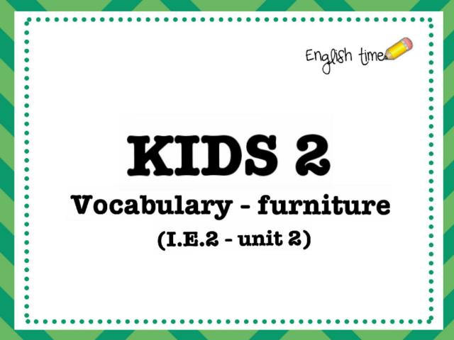 kids 2 - furniture (unit 2) by Cecilia Zezlin