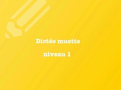 Dictée muette niv1 by Anne Rodde
