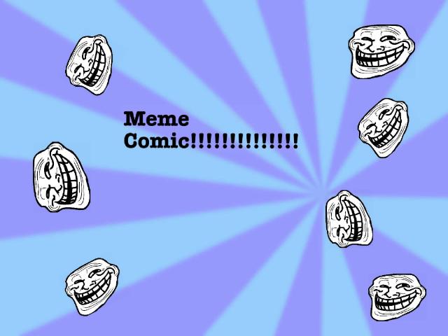 meme comic!!!!!!!!!!!!!! by Jeremiah Noll