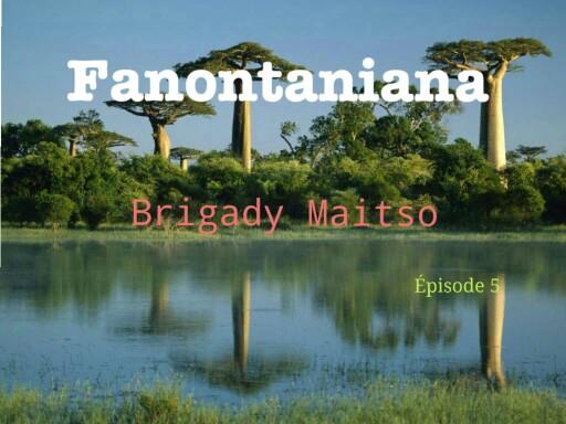 Brigady maitso ep 5 by Irinah Arson