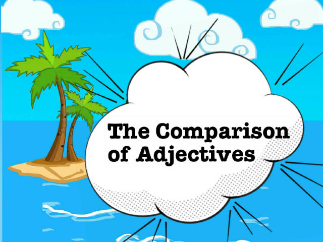The Comparison of Adjectives by Andriana Andrijević
