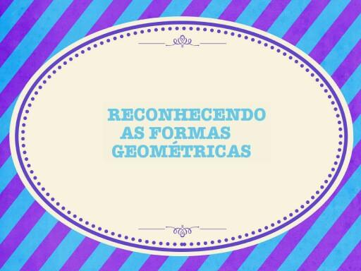 Reconhecendo as formas geométricas! by Márcia de Freitas
