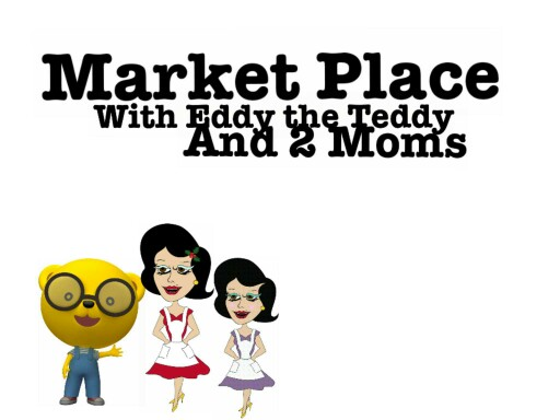 Market Place with Eddy the Teddy and 2 Moms by ZayneTheCookieSwricC LIKE THEM ALL