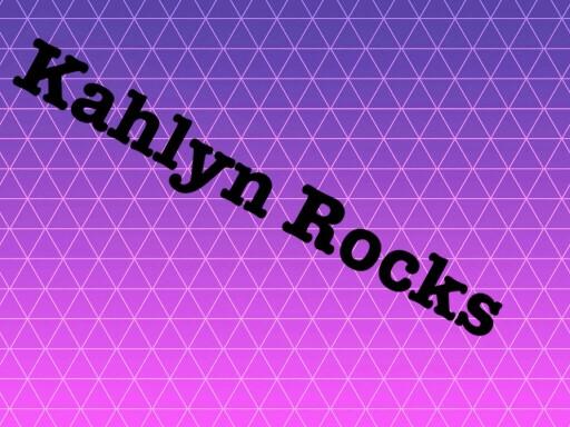 Kahlyn Rocks by Kahlyn Burnside