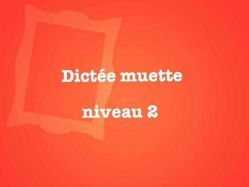 Dictée muette niv2 by Anne Rodde