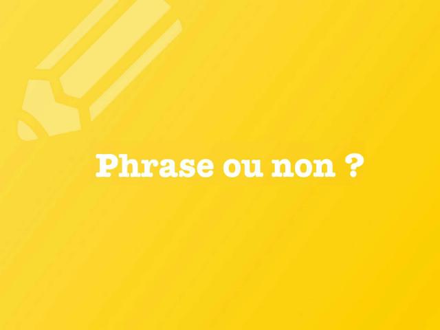 phrase ou non phrase ?  by Anne Rodde
