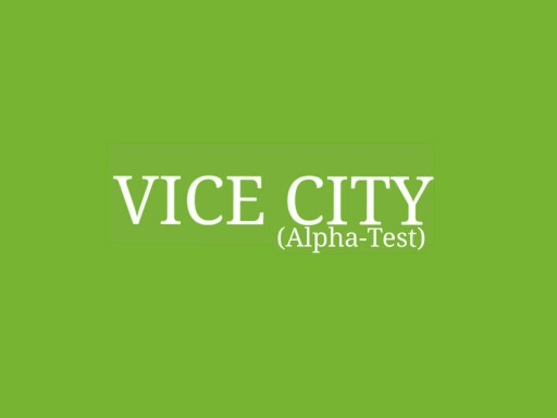 VICE CITY (ALPHA-TEST) by gameplay6000 Let's Play Games