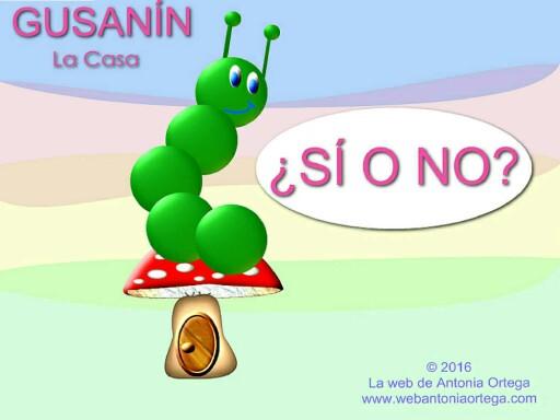 GUSANIN LA CASA SI O NO by Antonia Ortega López