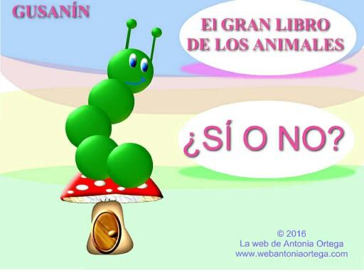 GUSANIN EL GRAN LIBRO ANIMALES  by Antonia Ortega López