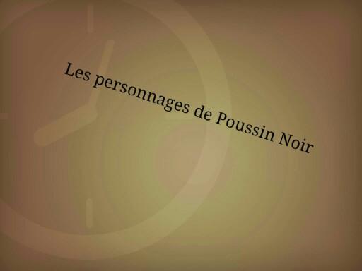 les personnages de Poussin Noir by Murielle Ducroo