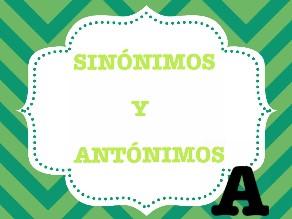 SINÓNIMOS Y ANTÓNIMOS by Aridia Martínez
