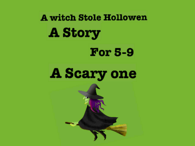 How The Witch Stole Hollowen by laysia miles