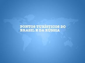 pontos turisticos Brasil e Russia by Mary Andrioli