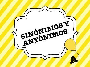 Sinónimos y Antónimos by Colegio Jaby