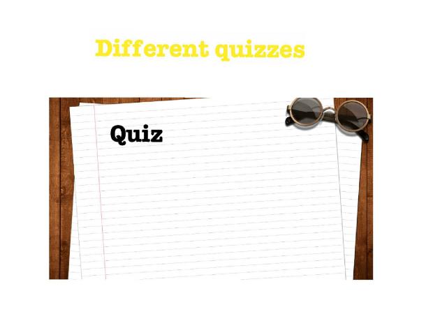 Different quizzes by Dakota Gonzalez