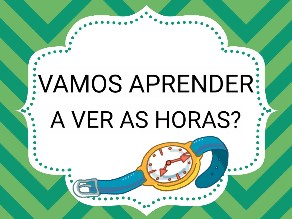 VAMOS APRENDER A VER AS HORAS? by Beatriz Branquinho