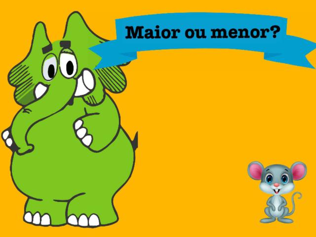 Maior ou menor? by Tobrincando Ufrj