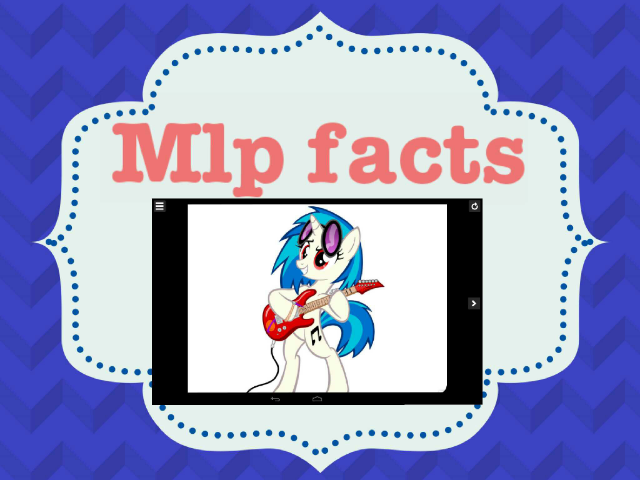 mlp facts by Isabella Abbott
