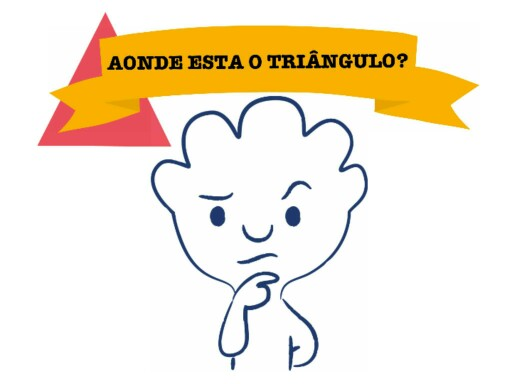 AONDE ESTA O TRIÂNGULO? by Tobrincando Ufrj