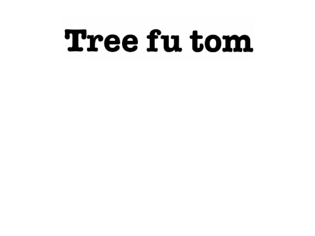 tree fu tom dvds by mcpake family