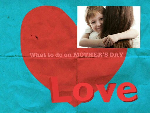 What to do on MOTHERS DAY by kitty lover