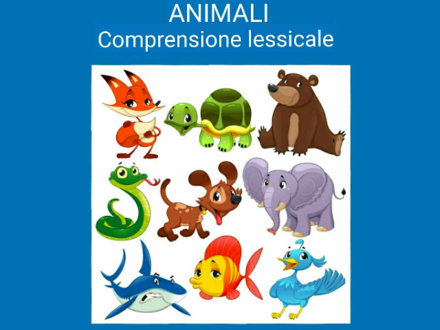 COMPRENSIONE LESSICALE: ANIMALI by Silvia Lucchin