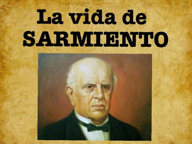 La vida de Domingo Fautino Sarmiento!! by grupo tongas