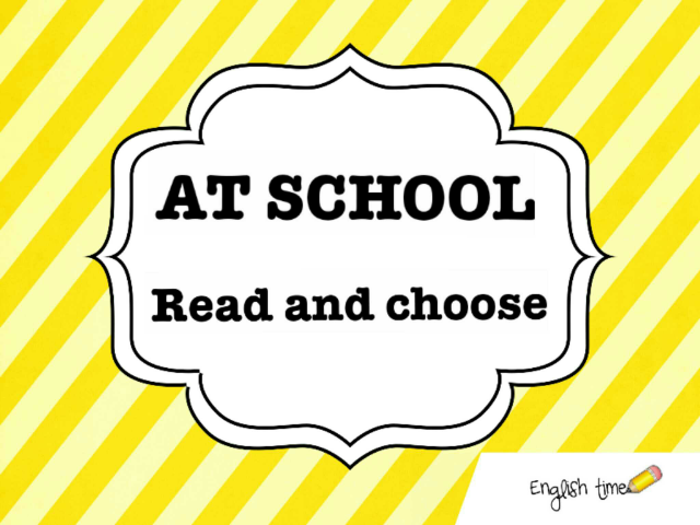 At school ~ read and choose by Cecilia Zezlin