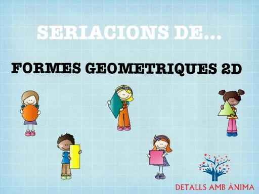 SERIACIONS DE... Formes geomètriques 2D by Detalls amb ànima