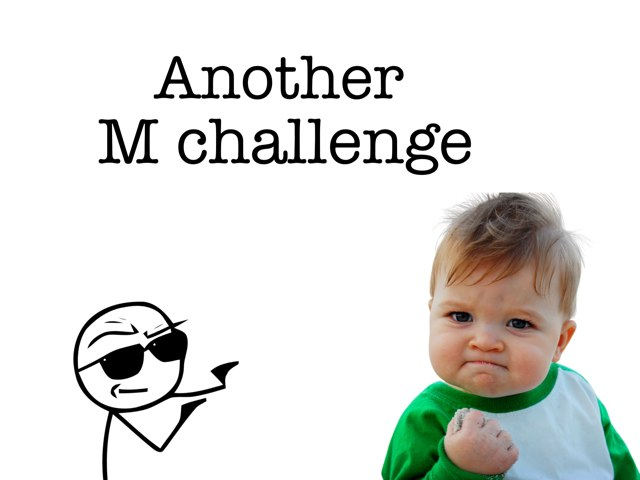 Another #M Challenge  by Makenzie Mathews