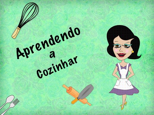 Aprendendo A Cozinhar  by Paula Sacomano