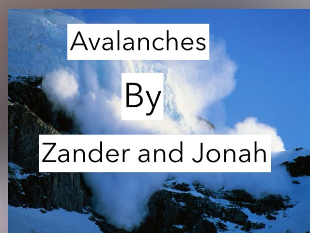 Avalanches By Zander And Jonah by Jane Miller _ Staff - FuquayVarinaE