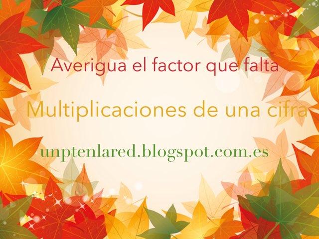 Averigua El Factor Que Falta En Estas Multiplicaciones by Jose Sanchez Ureña