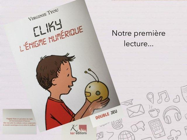 Cliky, l'énigme numérique... by Cédric Houbrechts