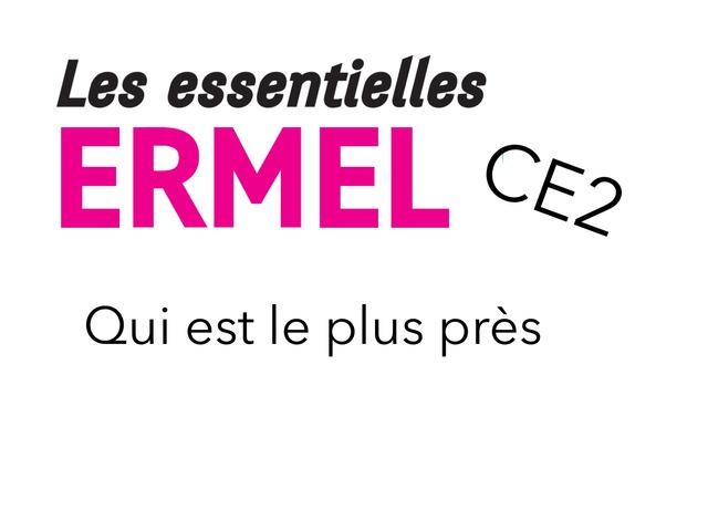 ERMEL Les Essentielles - Qui Est Le Plus Près  by Fabien EMPRIN
