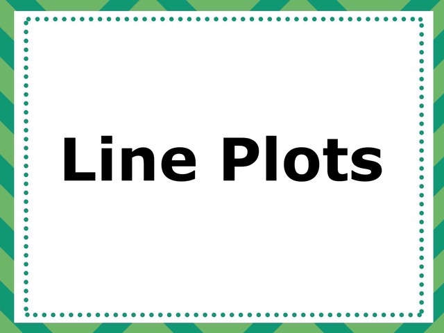 Graphing Analysis: Line Plots by Tanya Folmsbee