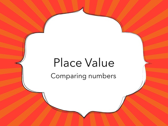 Place Value- Comparing Numbers  by Jessica Nowakowski