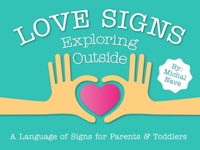 Exploring Outside - Love Signs (baby sign language) by Michal Nave