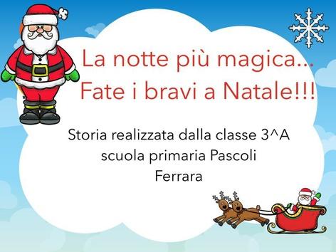 La notte più Magica...Fate I Bravi A Natale!  by Rosalino Rinaldi