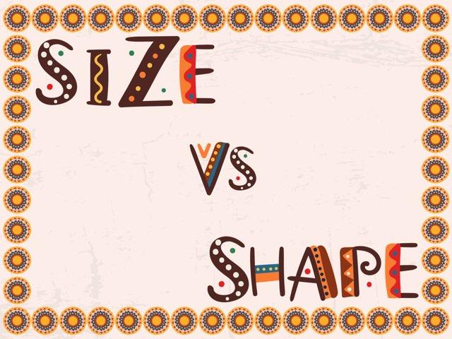 Size Vs Shape  by Karen Souter
