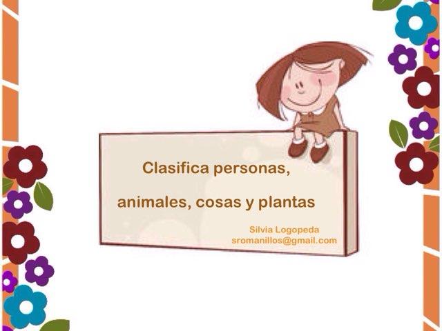 Diferencia Personas, Animales, Plantas Y Cosas by Silvia Romanillos