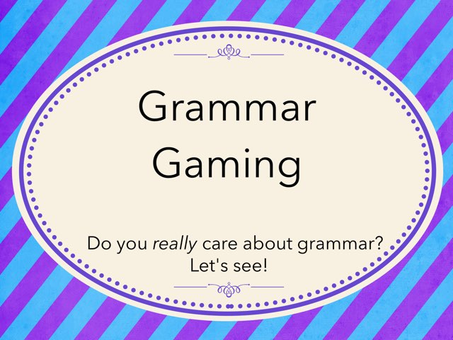 Grammar Gaming by John Ferrero