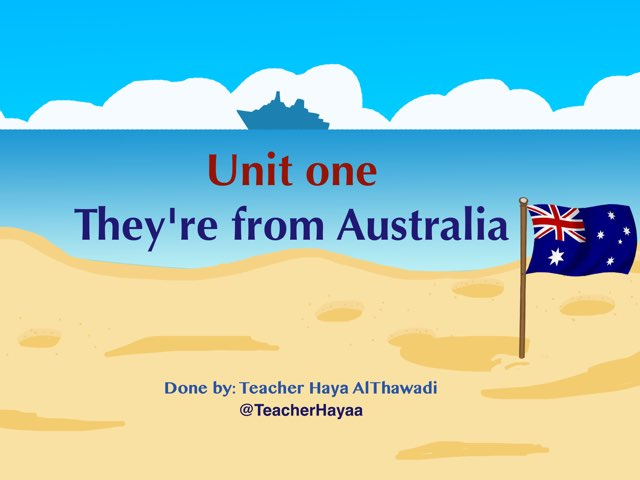Unit1 - They're from Australia  by Haya Althawadi