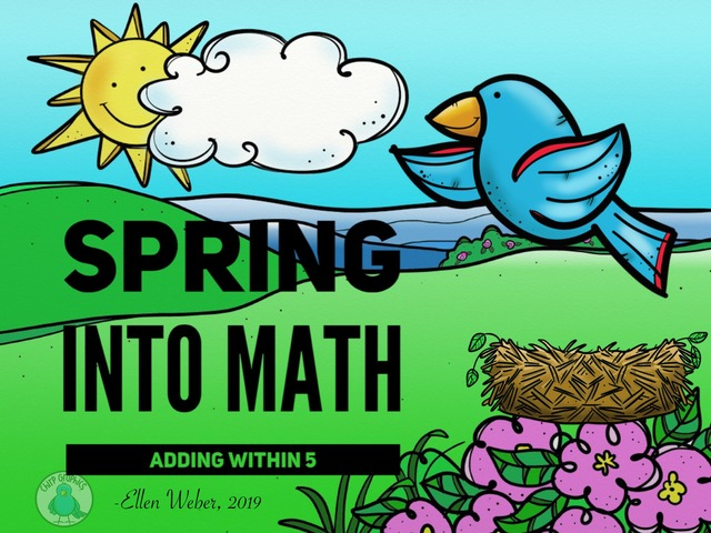 Spring Into Math - Adding Within 5 by Ellen Weber