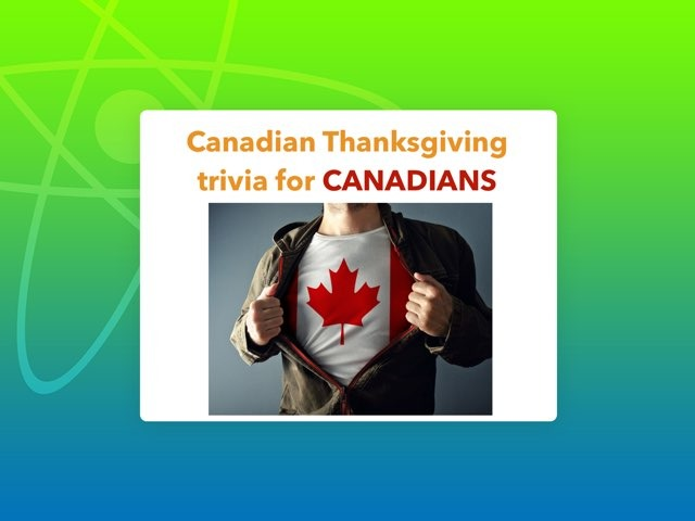 Canadian Thanksgiving Trivia For Canadians by Leslie Henry
